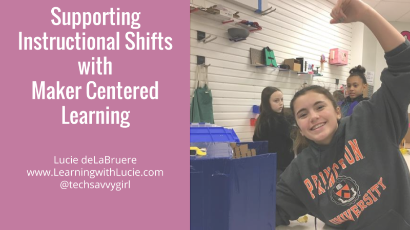Supporting  Instructional Shifts  with  Maker Centered Learning